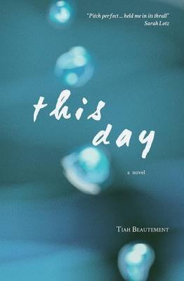 This day (Paperback): Tiah Beautement