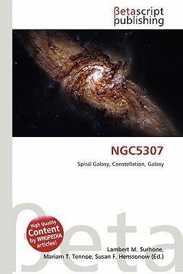 Ngc5307 (Paperback): Lambert M. Surhone, Mariam T. Tennoe, Susan F. Henssonow