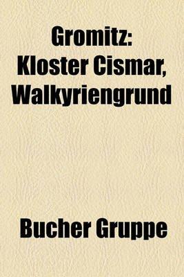 Gromitz - Kloster Cismar, Walkyriengrund (English, German, Paperback): Bucher Gruppe
