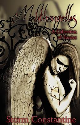 Mythangelus - A Collection of Stories (Paperback, New): Storm Constantine
