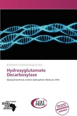 Hydroxyglutamate Decarboxylase (Paperback): Bartholomei Timotheos Crispinus