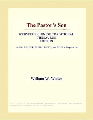The Pastor's Son (Webster's Chinese Traditional Thesaurus Edition) (Electronic book text): Inc. Icon Group...