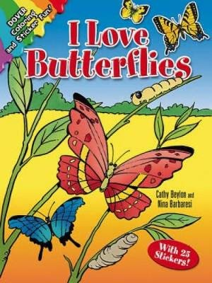 I Love Butterflies Sticker Book (Paperback): Cathy Beylon, Nina Barbaresi