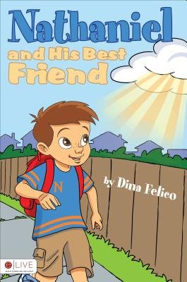 Nathaniel and His Best Friend (Paperback): Dina Felico