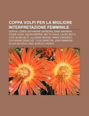 Coppa Volpi Per La Migliore Interpretazione Femminile - Sophia Loren, Katharine Hepburn, Anna Magnani, Vivien Leigh, Helen...