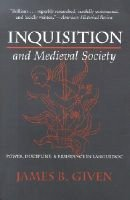 Inquisition and Medieval Society - Power, Discipline, and Resistance in Languedoc (Paperback): James B. Given