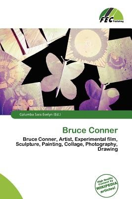 Bruce Conner (Paperback): Columba Sara Evelyn