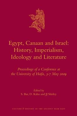 Egypt, Canaan and Israel - History, Imperialism, Ideology and Literature: Proceedings of a Conference at the University of...