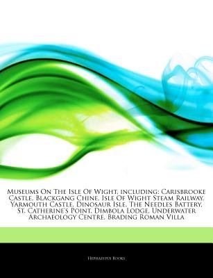 Articles on Museums on the Isle of Wight, Including - Carisbrooke Castle, Blackgang Chine, Isle of Wight Steam Railway,...