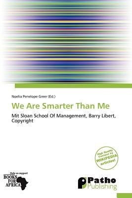 We Are Smarter Than Me (Paperback): Noelia Penelope Greer