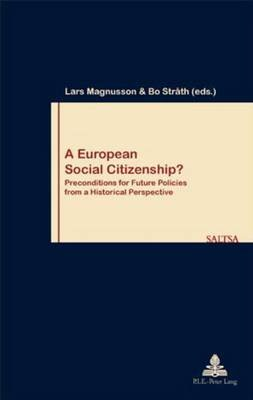 A European Social Citizenship? 2004 - Preconditions for Future Policies from a Historical Perspective (Paperback, Illustrated...