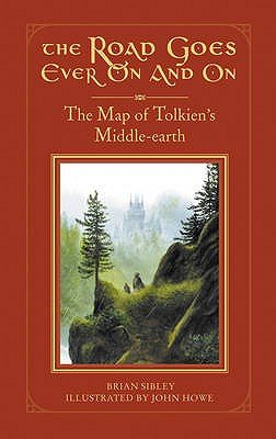 The Road Goes Ever on and on - The Map of Tolkien's Middle-Earth (Hardcover): Brian Sibley