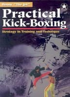Practical Kick-boxing - Strategy in Training and Technique (Paperback): B. Urquidez