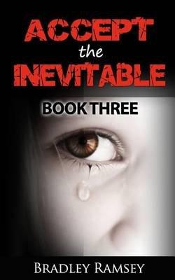 Accept the Inevitable (Paperback): Bradley Ramsey