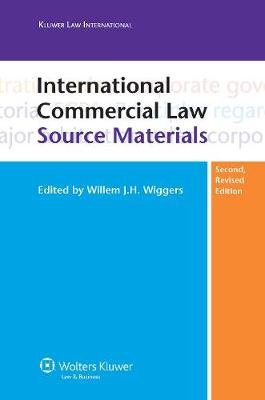 International Commercial Law - Source Materials (Hardcover, 2nd New edition): Willem J.H. Wiggers