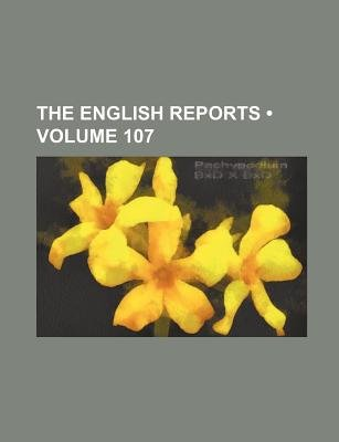 The English Reports (Volume 107) (Paperback): Books Group