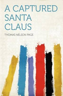A Captured Santa Claus (Paperback): Thomas Nelson Page