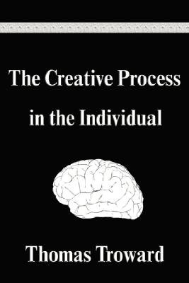 The Creative Process in the Individual (Paperback): Thomas Troward