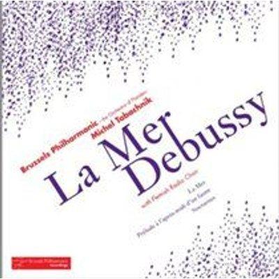 Various Artists - Debussy: La Mer (CD): Claude Debussy, Flemish Radio Choir, Brussels Philharmonic, Michel Tabachnik