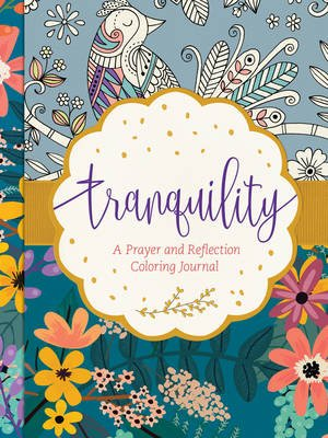 Tranquility - A Prayer and Reflection Coloring Journal (Hardcover):