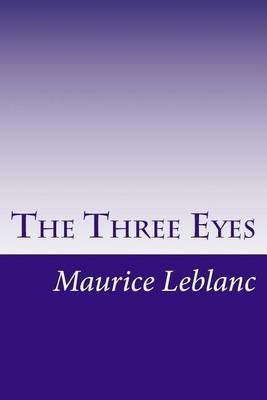 The Three Eyes (Paperback): Maurice Leblanc