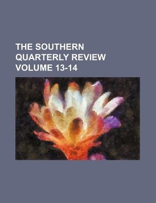 The Southern Quarterly Review Volume 13-14 (Paperback): Books Group