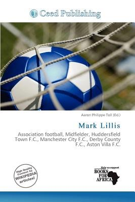 Mark Lillis (Paperback): Aaron Philippe Toll