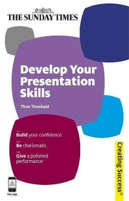 Develop Your Presentation Skills (Electronic book text, 1st edition): Theo Theobald