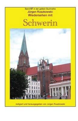 Wiedersehen Mit Schwerin - Band 87 in Der Gelben Buchreihe Bei Juergen Ruszkowski (German, Paperback): Juergen Ruszkowski