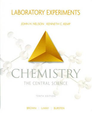 Chemistry the Central Science, Laboratory Experiments (Paperback, 10th Revised edition): Kenneth C Kemp, John H. Nelson