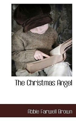 The Christmas Angel (Paperback): Abbie Farwell Brown