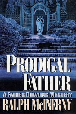 Prodigal Father - A Father Dowling Mystery (Electronic book text): Ralph M McInerny