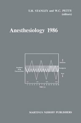 Anesthesiology 1986 - Annual Utah Postgraduate Course in Anesthesiology (Hardcover, 1986 ed.): Theodore H. Stanley, W.Clayton...