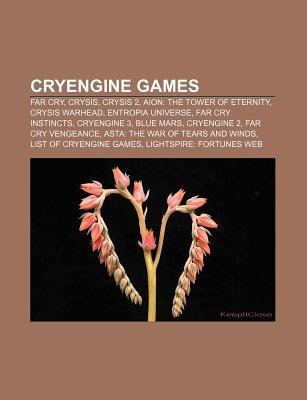 Cryengine Games - Far Cry, Crysis, Crysis 2, Aion: The Tower