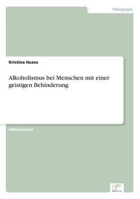 Alkoholismus Bei Menschen Mit Einer Geistigen Behinderung (German, Paperback): Kristina Haase