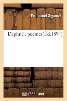 Daphne Poemes (French, Paperback): Emmanuel Signoret