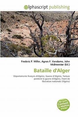 Bataille D'Alger (French, Paperback): Frederic P. Miller, Agnes F. Vandome, John McBrewster