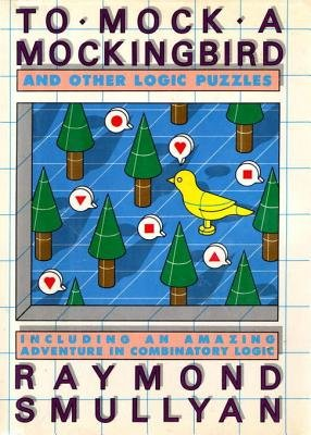 To Mock a Mocking Bird (Electronic book text): Raymond M Smullyan