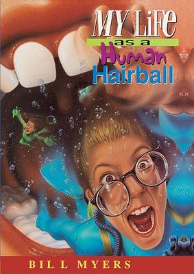 My Life as a Human Hairball (Hardcover, Turtleback Scho): Bill Myers