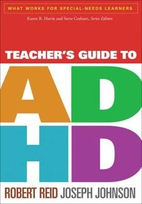Teacher's Guide to ADHD (Paperback): Robert Reid, Joseph Johnson