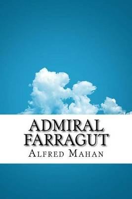Admiral Farragut (Paperback): Alfred Thayer Mahan