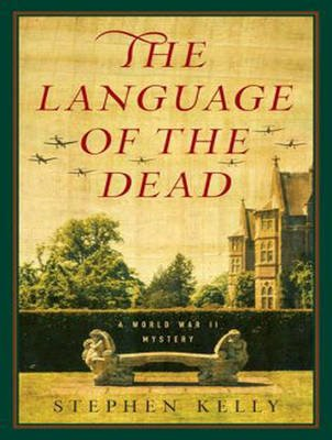 The Language of the Dead - A World War II Mystery (MP3 format, CD, Unabridged): Stephen Kelly