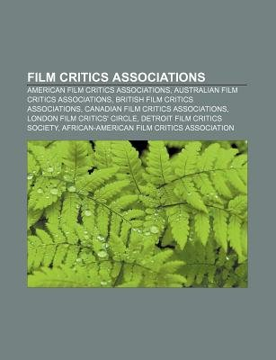 Film Critics Associations - American Film Critics Associations, Australian Film Critics Associations, British Film Critics...