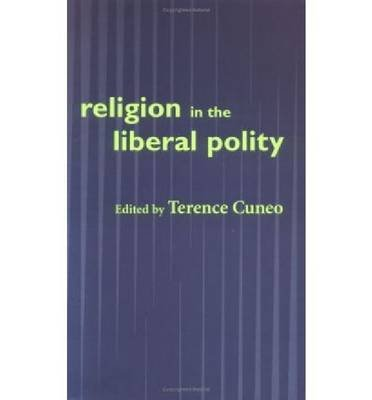 Religion in the Liberal Polity (Paperback, New): Terence Cuneo