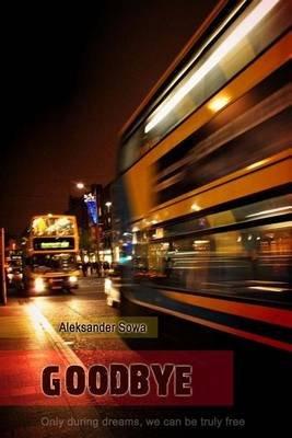 Goodbye - Short Stories (Paperback): Aleksander Sowa