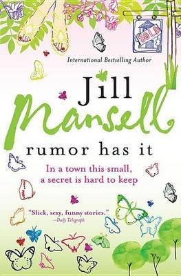 Rumor Has It: In a Town This Small, a Secret Is Hard to Keep (Electronic book text): Jill Mansell