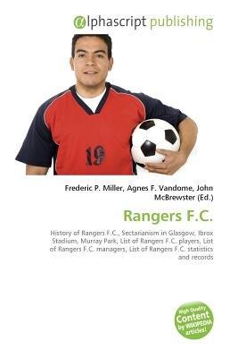 Rangers F.C. (Paperback): Frederic P. Miller, Vandome Agnes F., McBrewster John