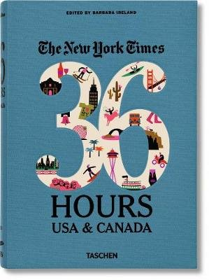 NYT. 36 Hours. USA & Canada. 2nd Edition (Paperback, 2nd Revised edition): Barbara Ireland