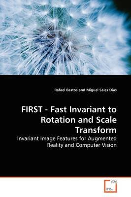 First - Fast Invariant to Rotation and Scale Transform (Paperback): Rafael Bastos