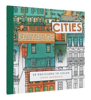 Fantastic Cities: 20 Postcards to Color (Cards): Steve McDonald